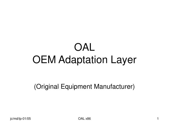 Oal oem adaptation layer