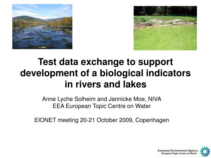 Test data exchange to support development of a biological indicators in rivers and lakes