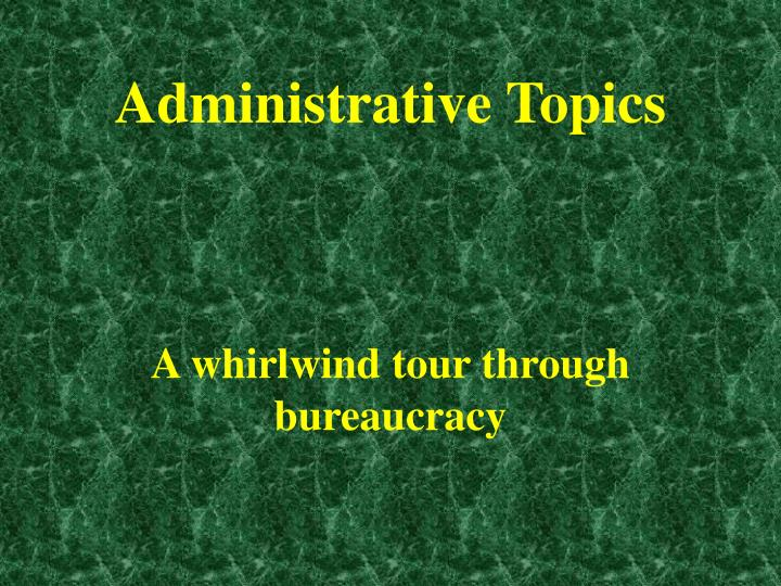 administrative topics n.
