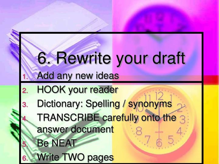 6. Rewrite your draft