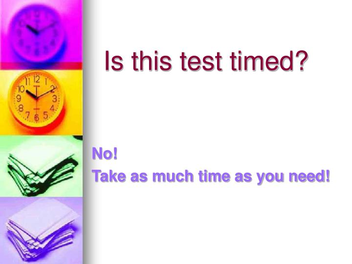 Is this test timed?
