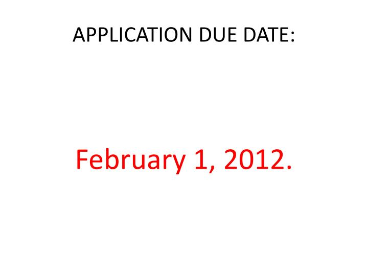 APPLICATION DUE DATE: