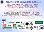 modulation of ec decays sms collaboration