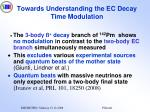 towards understanding the ec decay time modulation
