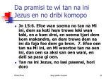 da pramisi te wi tan na ini jezus en no dribi komopo1