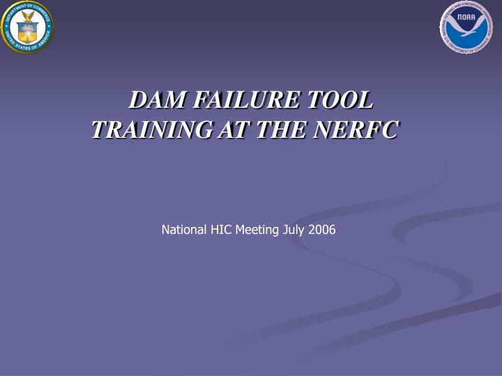 DAM FAILURE TOOL TRAINING AT THE NERFC