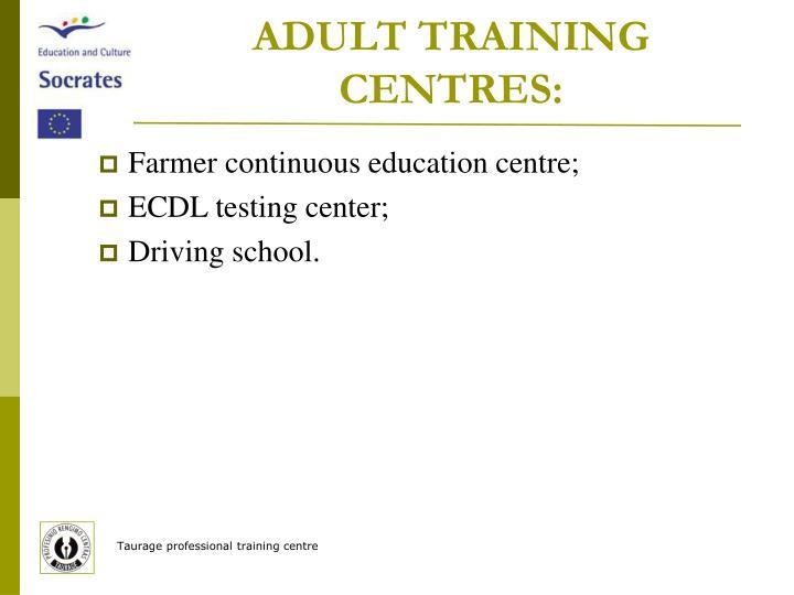 ADULT TRAINING CENTRES:
