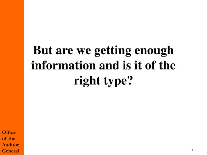 But are we getting enough information and is it of the right type?