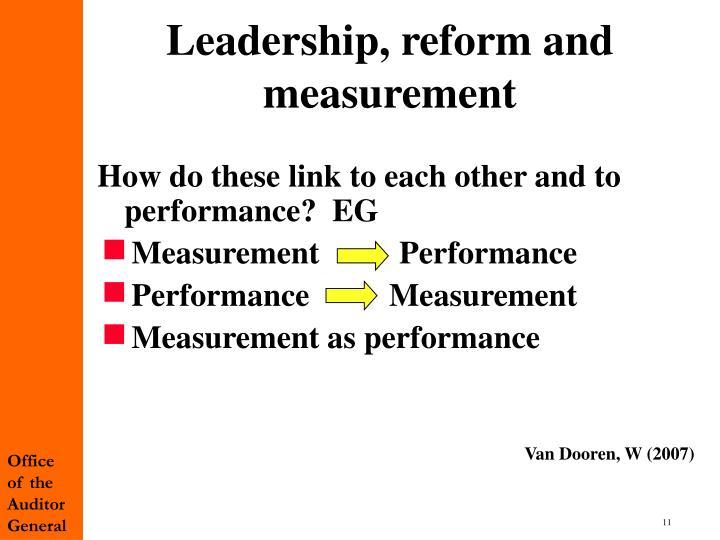 Leadership, reform and measurement