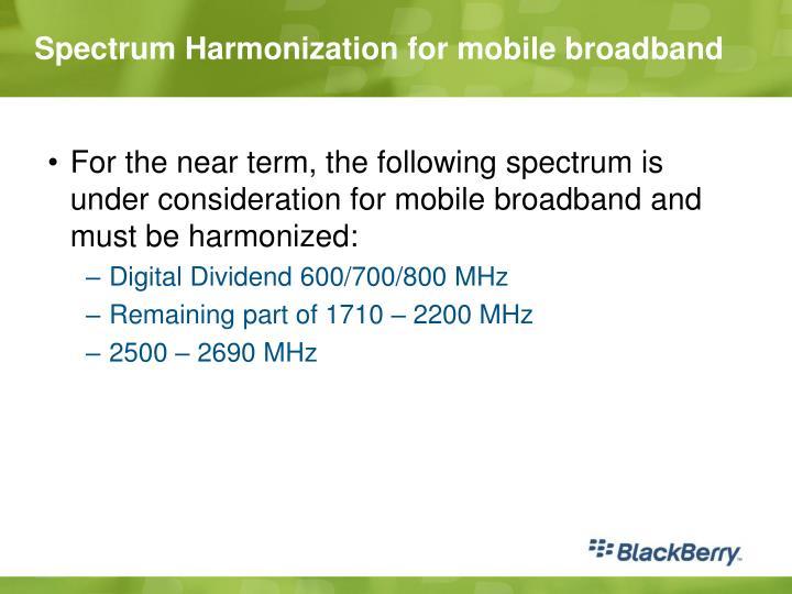 Spectrum Harmonization for mobile broadband