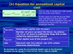 b equation for annualised capital cost