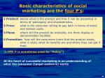 basic characteristics of social marketing are the four p s