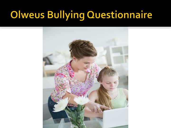 Olweus Bullying Questionnaire