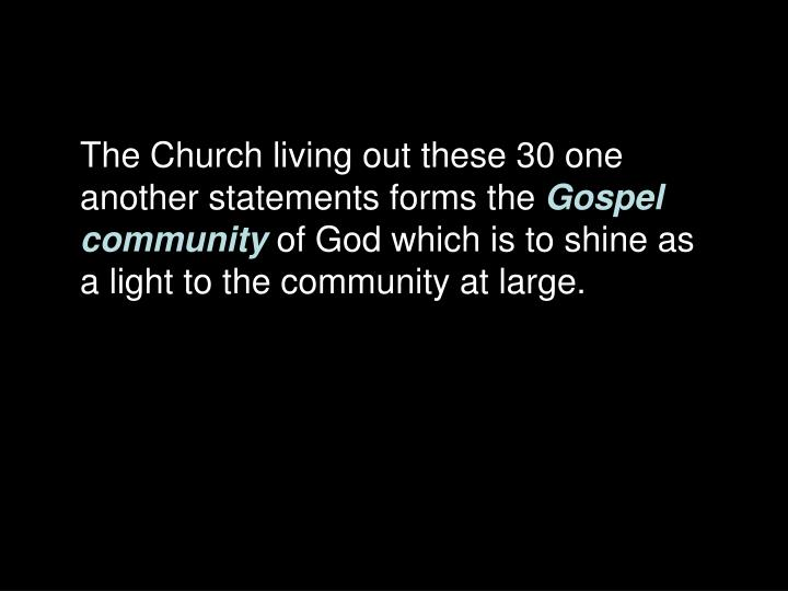 The Church living out these 30 one another statements forms the