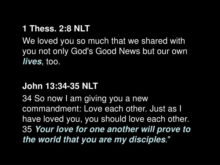 1 Thess. 2:8 NLT
