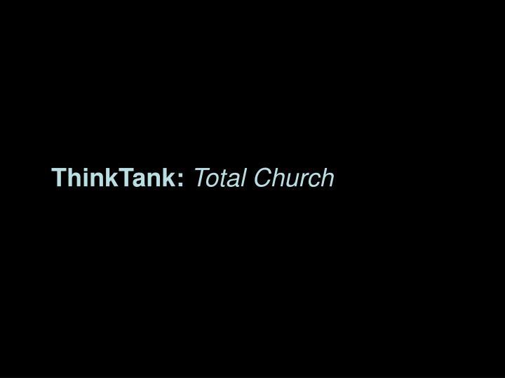 Thinktank total church
