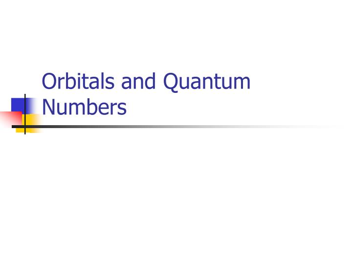 orbitals and quantum numbers n.