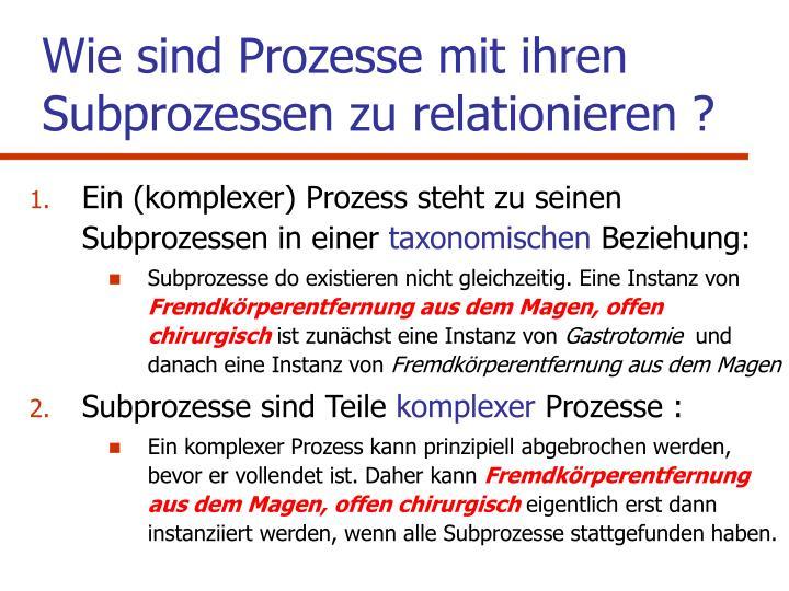 Wie sind Prozesse mit ihren Subprozessen zu relationieren ?