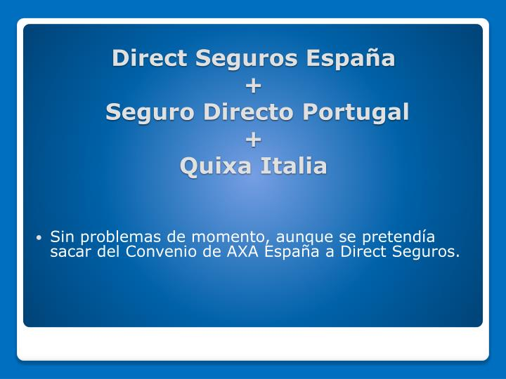 Sin problemas de momento, aunque se pretendía sacar del Convenio de AXA España a Direct Seguros.