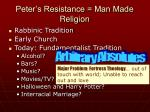 peter s resistance man made religion