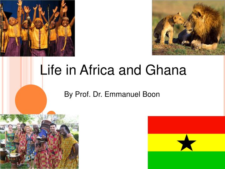 Life in Africa and Ghana