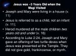 jesus was 3 years old when the magi visited