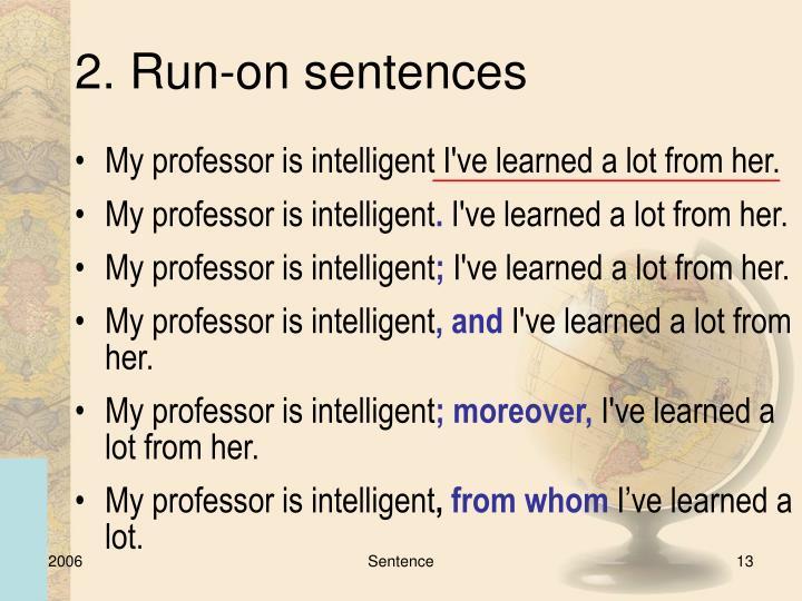 2. Run-on sentences