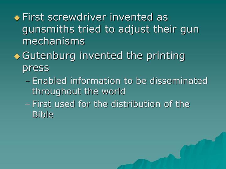 First screwdriver invented as gunsmiths tried to adjust their gun mechanisms