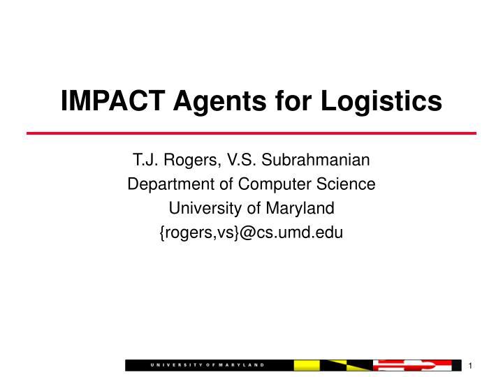 Impact agents for logistics