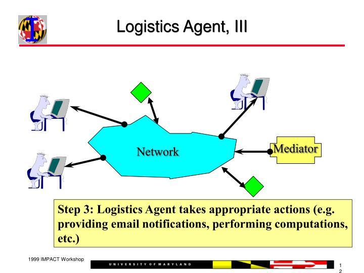Logistics Agent, III