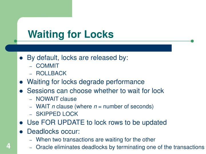 Waiting for Locks