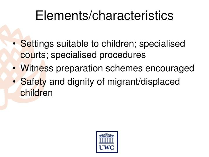 Elements/characteristics