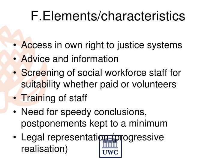 F.Elements/characteristics