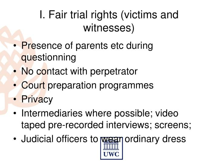 I. Fair trial rights (victims and witnesses)
