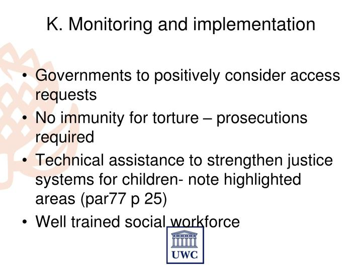 K. Monitoring and implementation