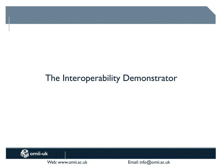 The Interoperability Demonstrator