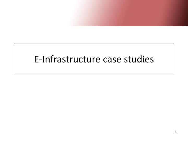 E-Infrastructure case studies