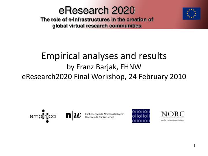 Empirical analyses and results by franz barjak fhnw eresearch2020 final workshop 24 february 2010