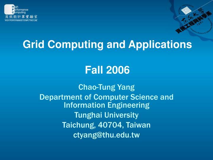 grid computing and applications fall 2006 n.