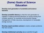 some goals of science education