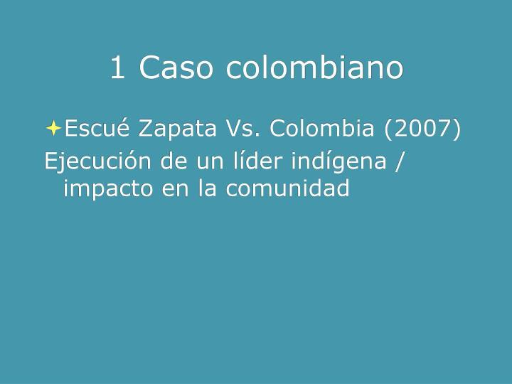 1 Caso colombiano
