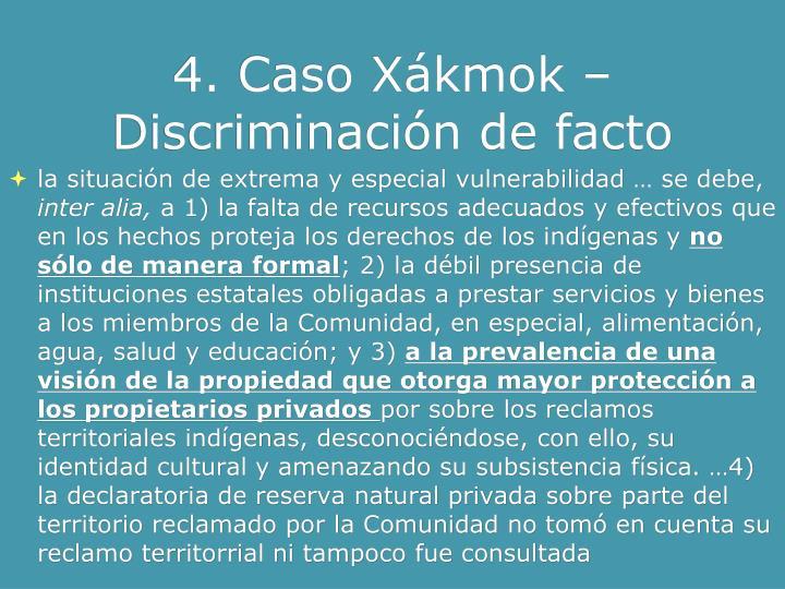 4. Caso Xákmok – Discriminación de facto