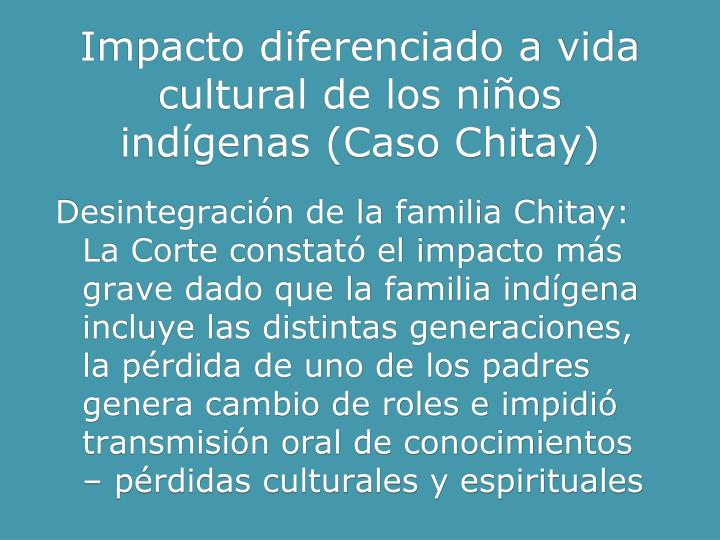 Impacto diferenciado a vida cultural de los niños indígenas (Caso Chitay)