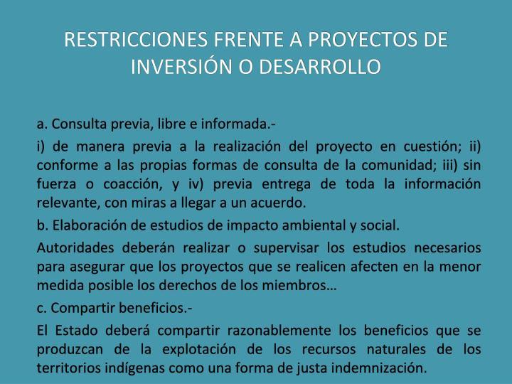 RESTRICCIONES FRENTE A PROYECTOS DE INVERSIÓN O DESARROLLO