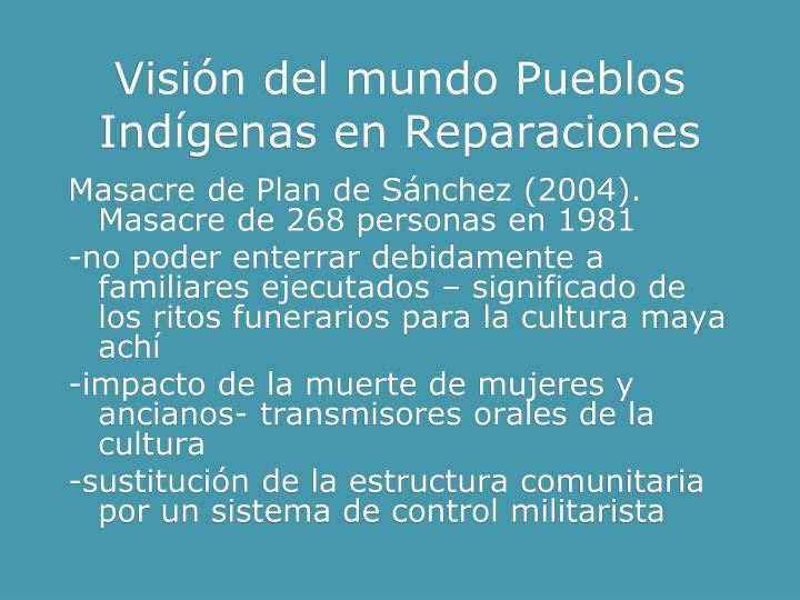 Visión del mundo Pueblos Indígenas en Reparaciones