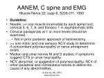 aanem c spine and emg muscle nerve 22 supp 8 s209 211 1999
