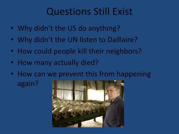 Questions Still Exist
