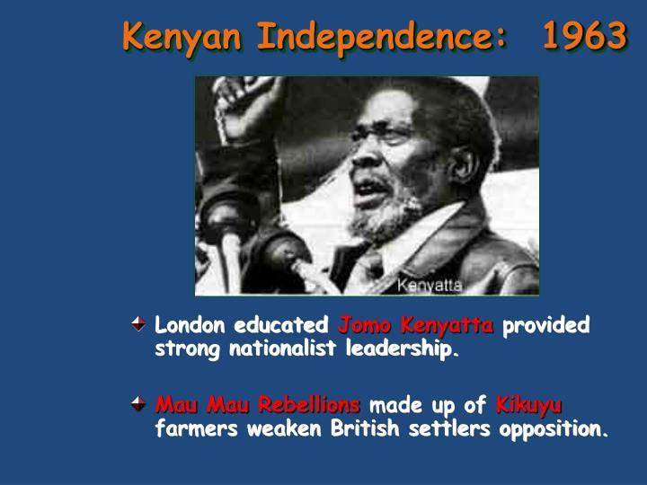 Kenyan Independence:  1963