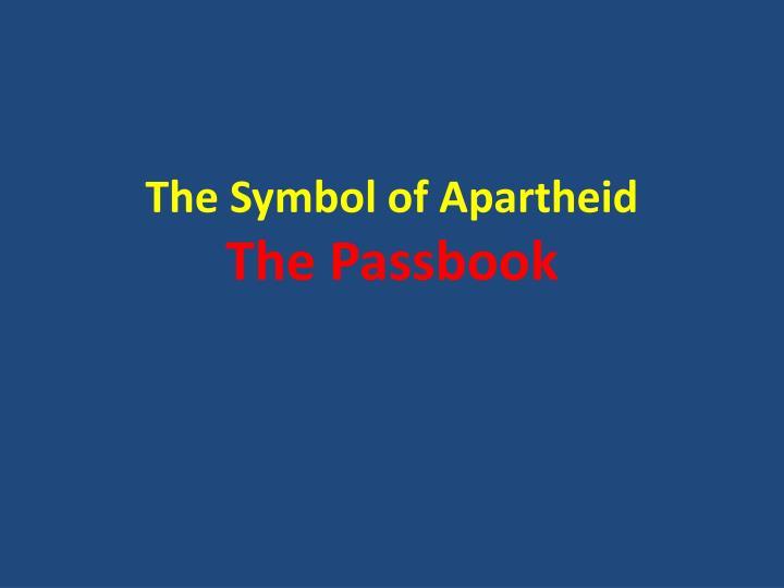 The Symbol of Apartheid