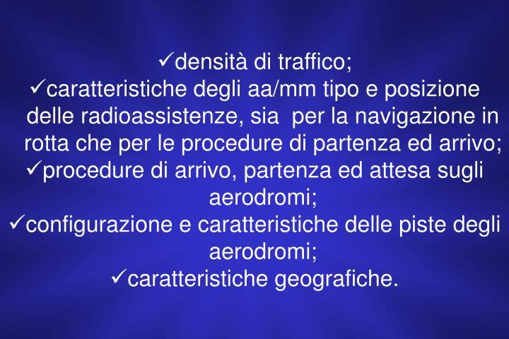 densità di traffico;